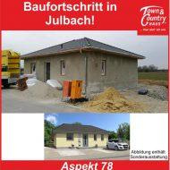 Baufortschritt bei Julbach!